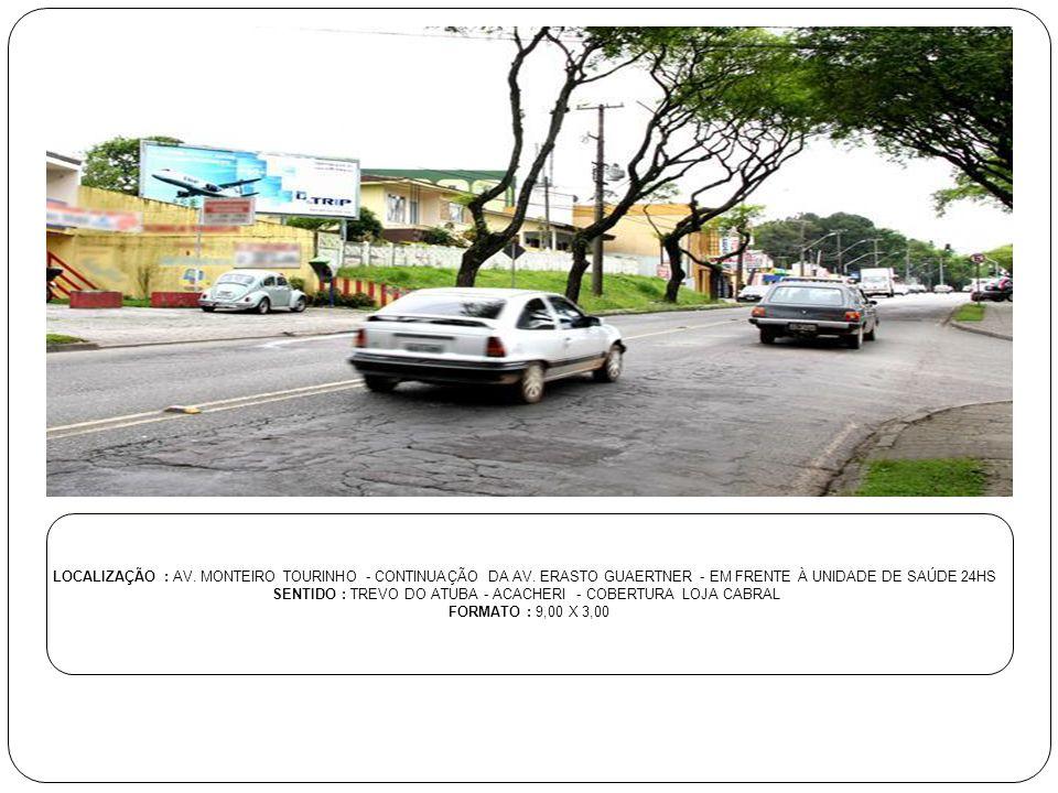 SENTIDO : TREVO DO ATUBA - ACACHERI - COBERTURA LOJA CABRAL