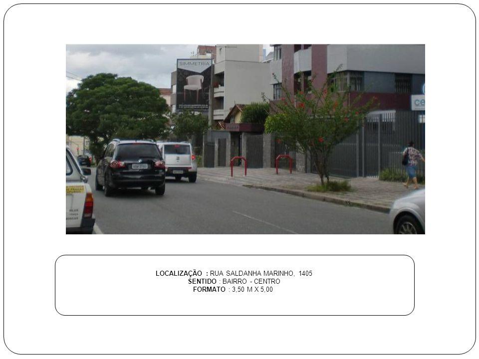LOCALIZAÇÃO : RUA SALDANHA MARINHO, 1405 SENTIDO : BAIRRO - CENTRO