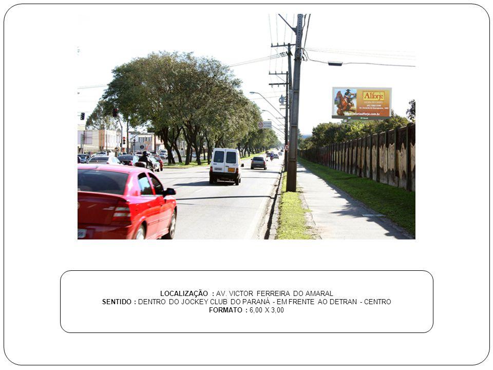LOCALIZAÇÃO : AV. VICTOR FERREIRA DO AMARAL