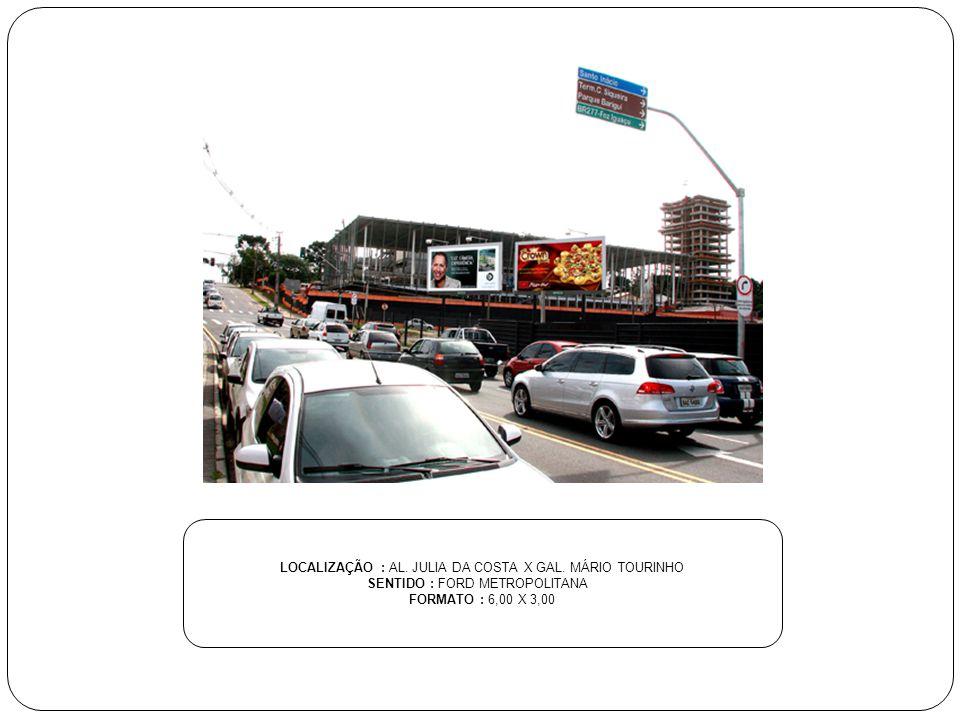 LOCALIZAÇÃO : AL. JULIA DA COSTA X GAL. MÁRIO TOURINHO