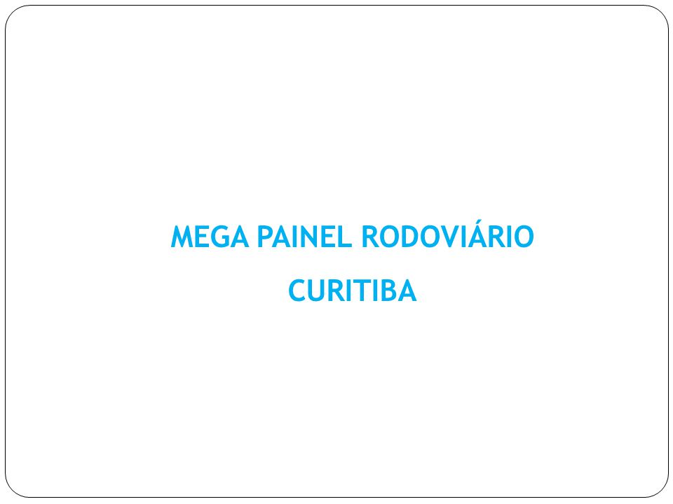 MEGA PAINEL RODOVIÁRIO