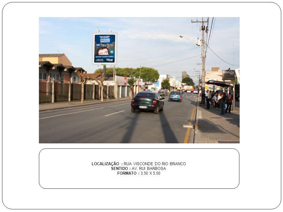 LOCALIZAÇÃO : RUA VISCONDE DO RIO BRANCO SENTIDO : AV. RUI BARBOSA