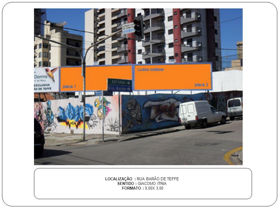 LOCALIZAÇÃO : RUA BARÃO DE TEFFE SENTIDO : GIACOMO ITRIA