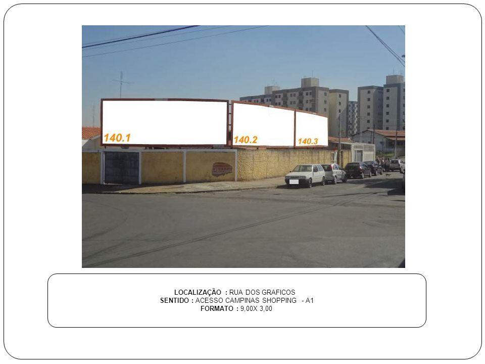 LOCALIZAÇÃO : RUA DOS GRAFICOS SENTIDO : ACESSO CAMPINAS SHOPPING - A1