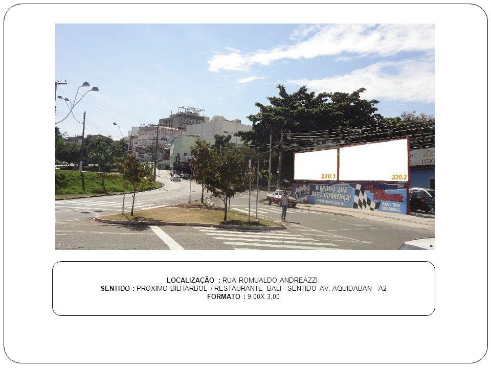 LOCALIZAÇÃO : RUA ROMUALDO ANDREAZZI