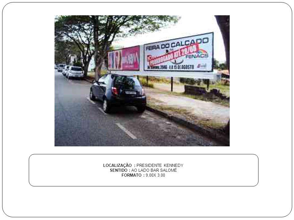 LOCALIZAÇÃO : PRESIDENTE KENNEDY SENTIDO : AO LADO BAR SALOMÉ