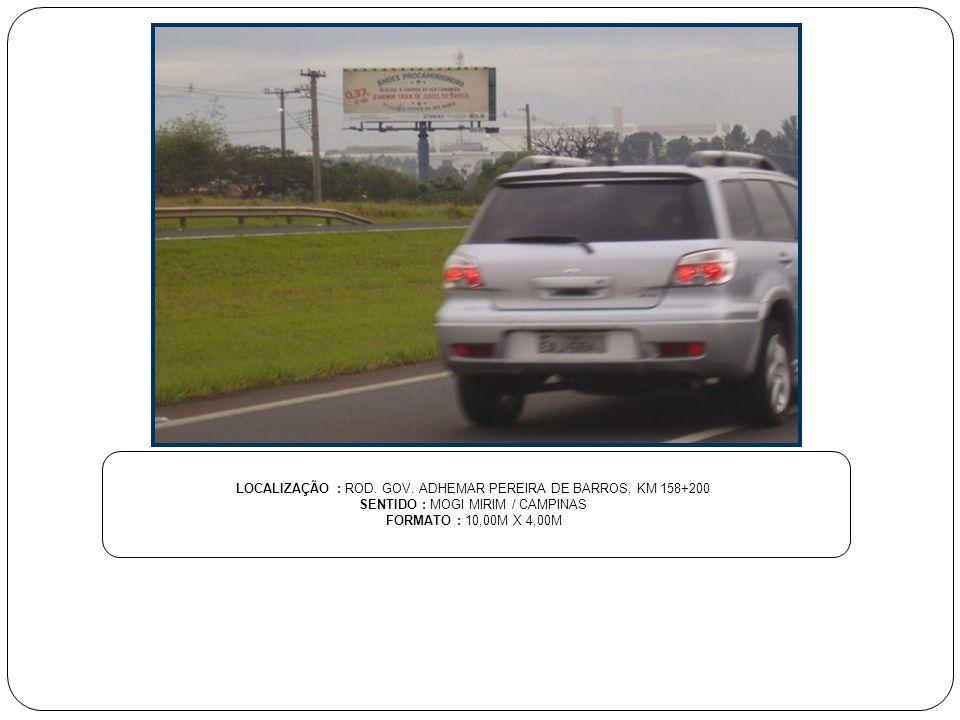 LOCALIZAÇÃO : ROD. GOV. ADHEMAR PEREIRA DE BARROS, KM 158+200