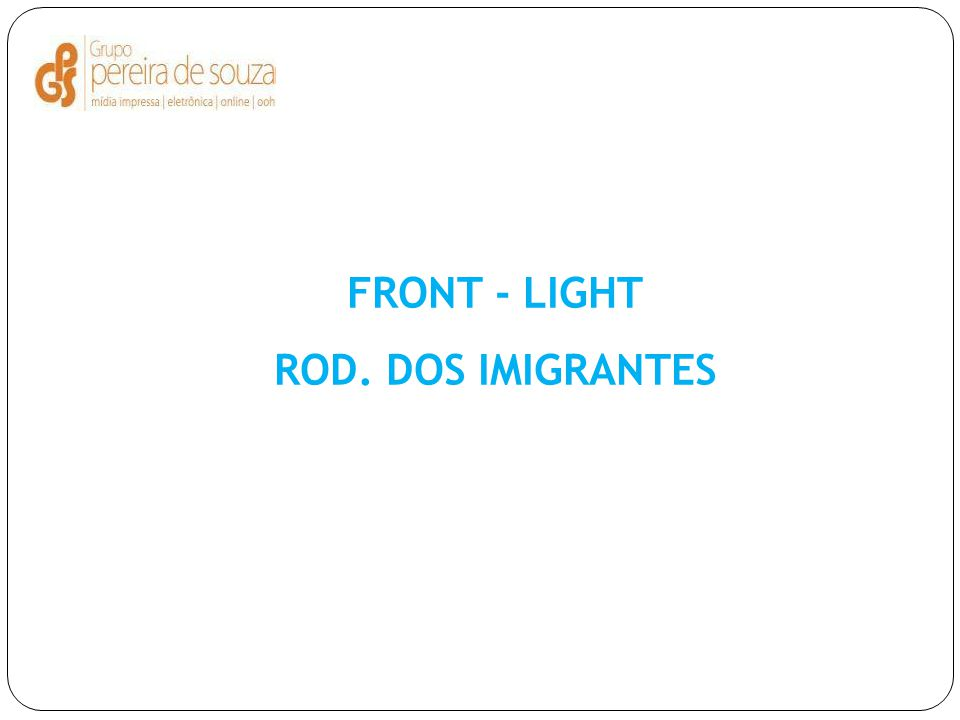 FRONT - LIGHT ROD. DOS IMIGRANTES