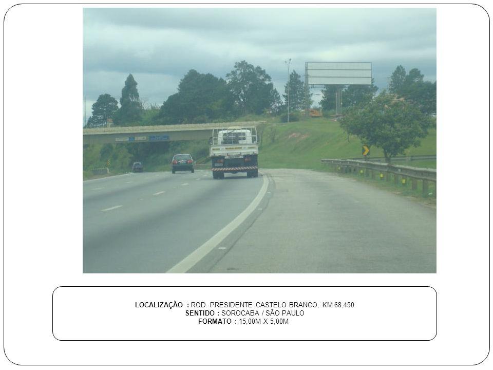 LOCALIZAÇÃO : ROD. PRESIDENTE CASTELO BRANCO, KM 68,450