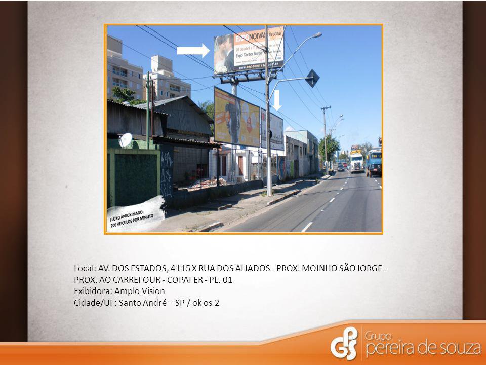Local: AV. DOS ESTADOS, 4115 X RUA DOS ALIADOS - PROX