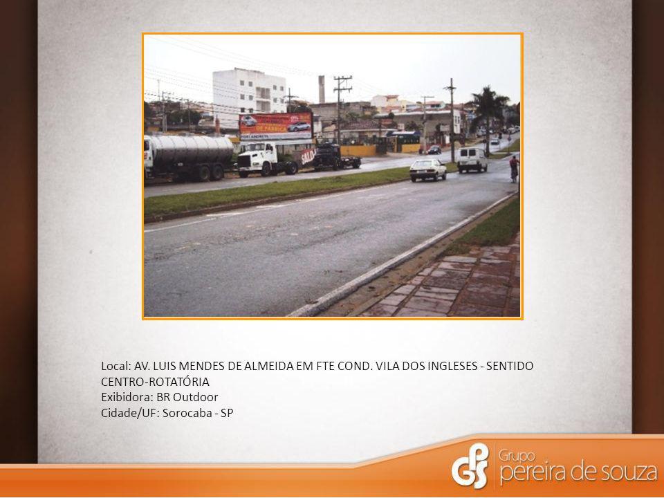 Local: AV. LUIS MENDES DE ALMEIDA EM FTE COND