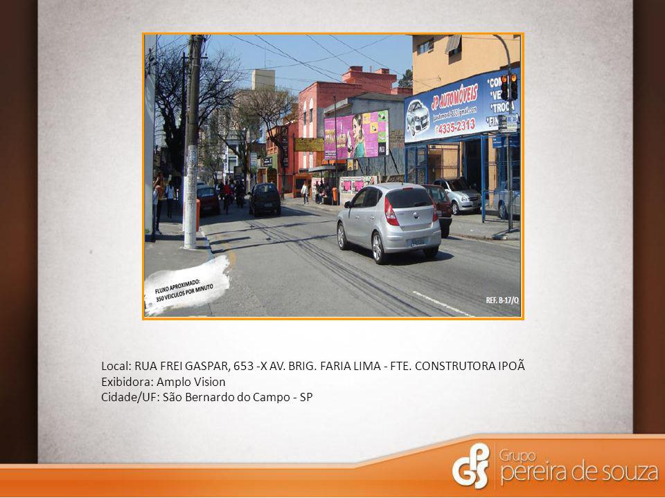 Local: RUA FREI GASPAR, 653 -X AV. BRIG. FARIA LIMA - FTE