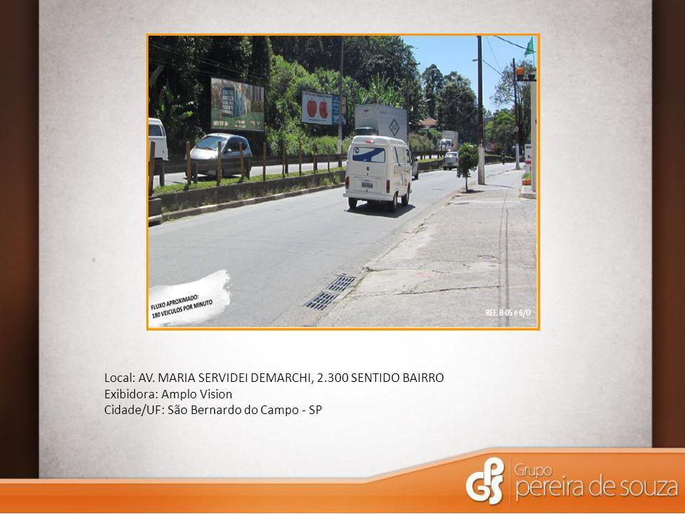 Local: AV. MARIA SERVIDEI DEMARCHI, 2.300 SENTIDO BAIRRO