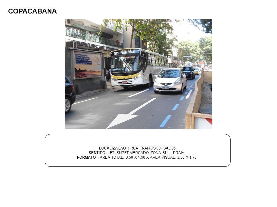 COPACABANA LOCALIZAÇÃO : RUA FRANCISCO SÁL 35
