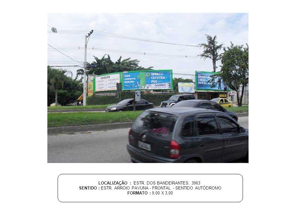 LOCALIZAÇÃO : ESTR. DOS BANDEIRANTES, 3963
