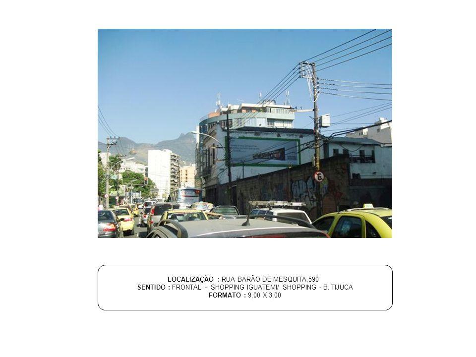 LOCALIZAÇÃO : RUA BARÃO DE MESQUITA,590
