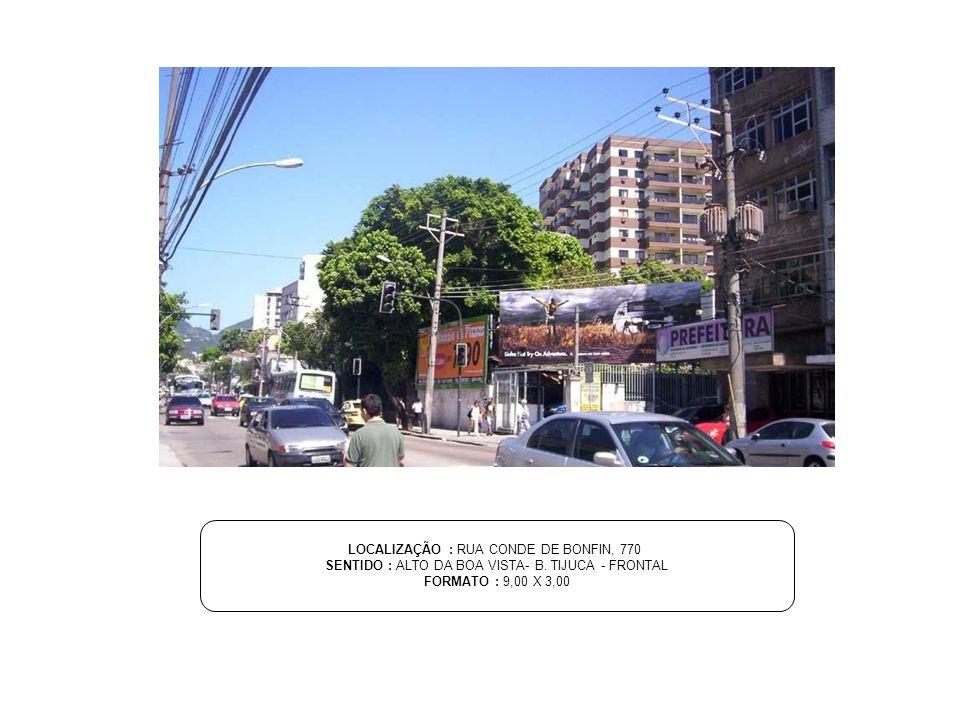 LOCALIZAÇÃO : RUA CONDE DE BONFIN, 770