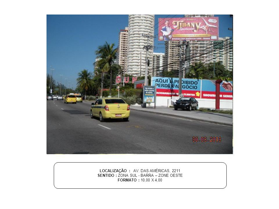 LOCALIZAÇÃO : AV. DAS AMÉRICAS, 2211