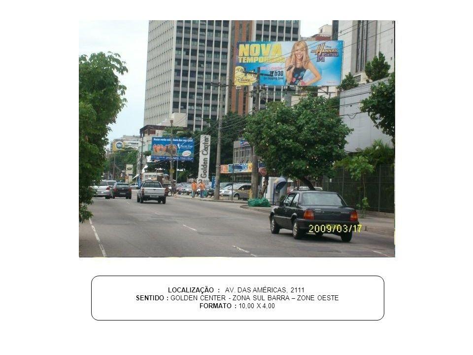LOCALIZAÇÃO : AV. DAS AMÉRICAS, 2111