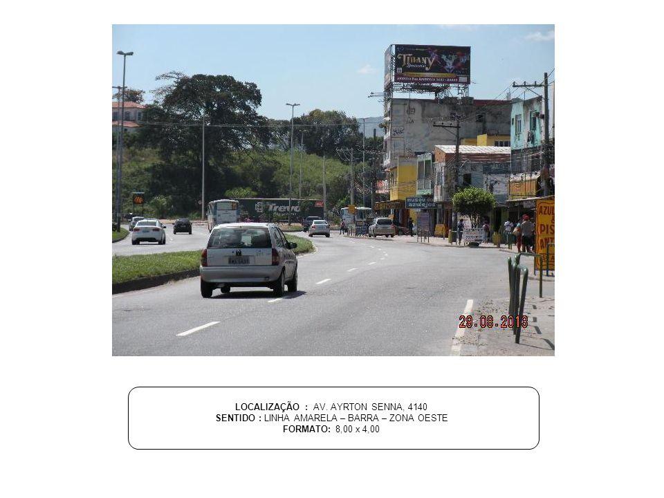 LOCALIZAÇÃO : AV. AYRTON SENNA, 4140