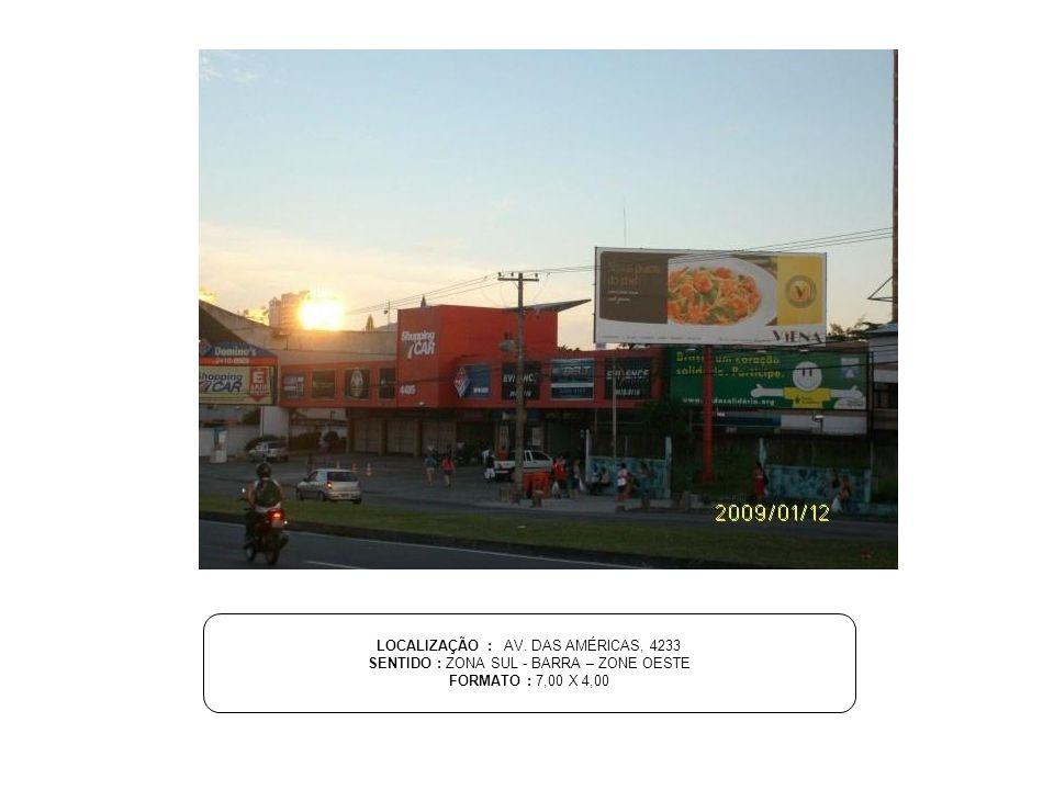 LOCALIZAÇÃO : AV. DAS AMÉRICAS, 4233