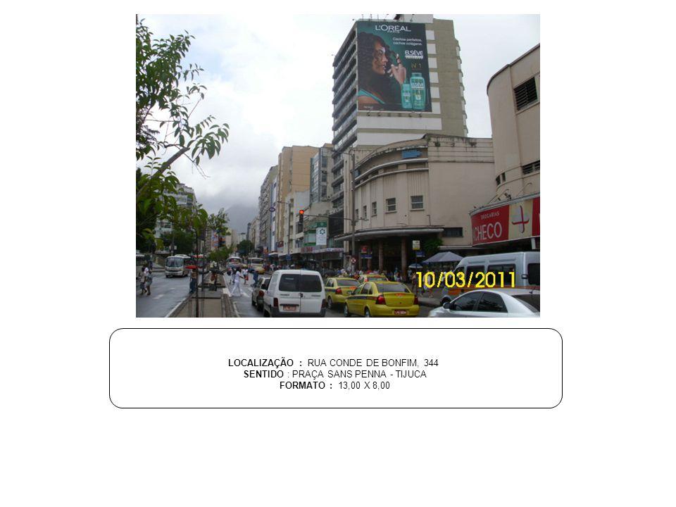 LOCALIZAÇÃO : RUA CONDE DE BONFIM, 344