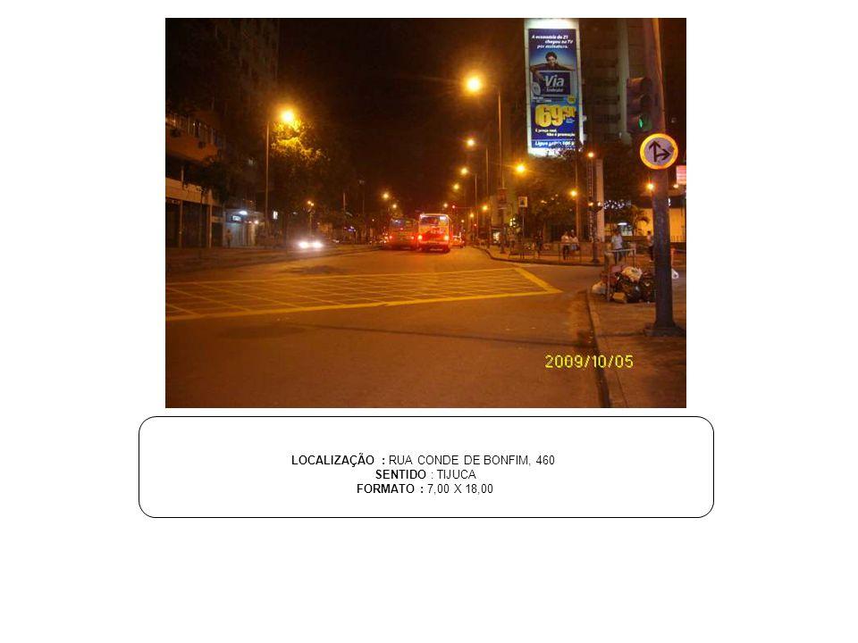 LOCALIZAÇÃO : RUA CONDE DE BONFIM, 460