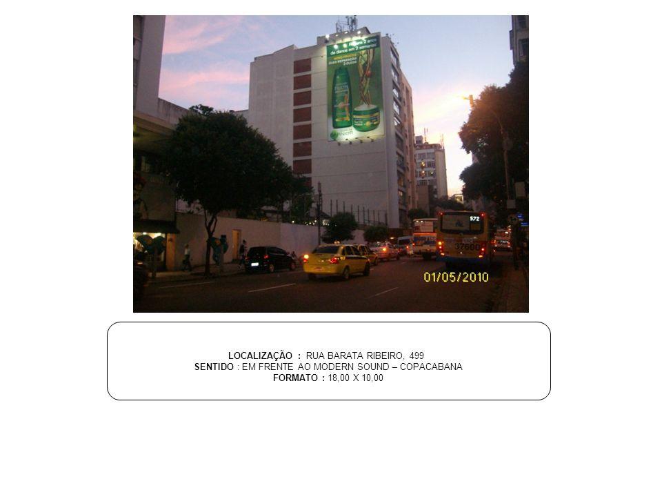LOCALIZAÇÃO : RUA BARATA RIBEIRO, 499