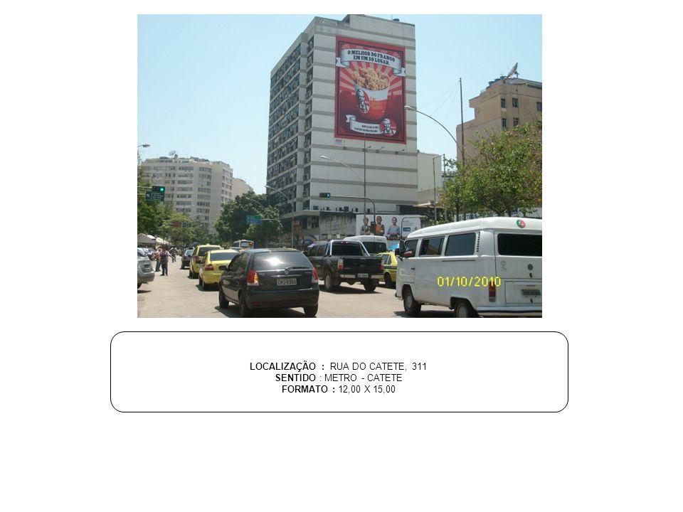 LOCALIZAÇÃO : RUA DO CATETE, 311 SENTIDO : METRO - CATETE