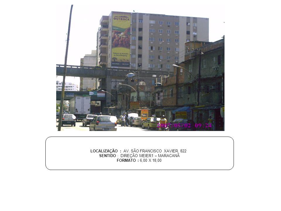 LOCALIZAÇÃO : AV. SÃO FRANCISCO XAVIER, 822