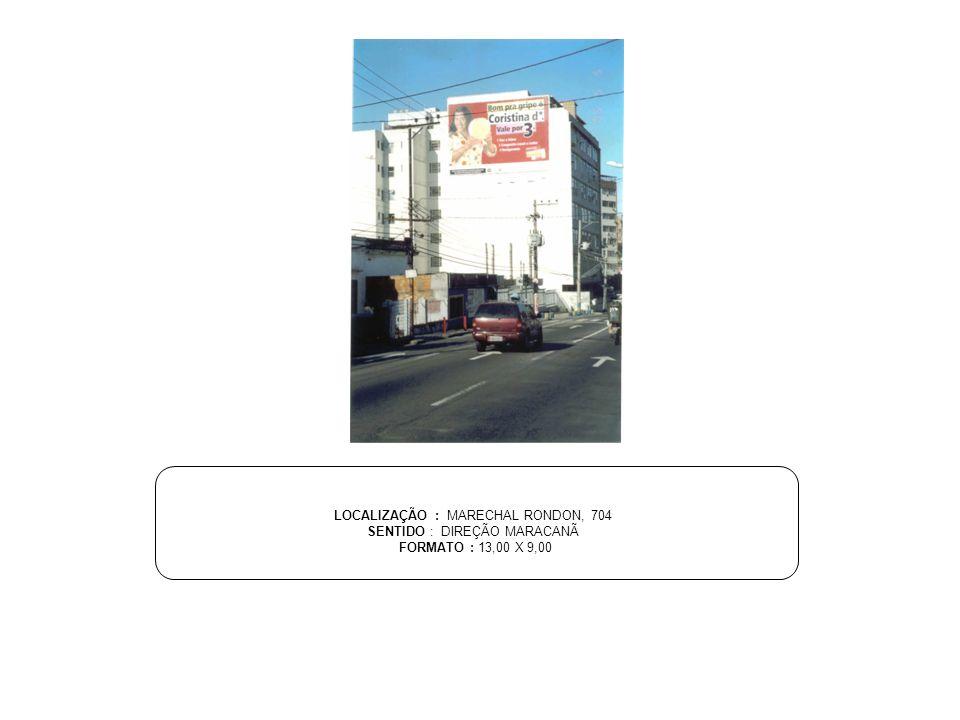 LOCALIZAÇÃO : MARECHAL RONDON, 704 SENTIDO : DIREÇÃO MARACANÃ
