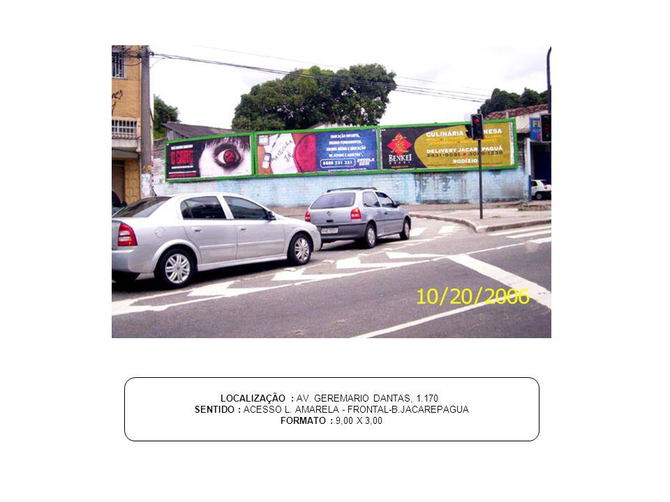LOCALIZAÇÃO : AV. GEREMARIO DANTAS, 1.170