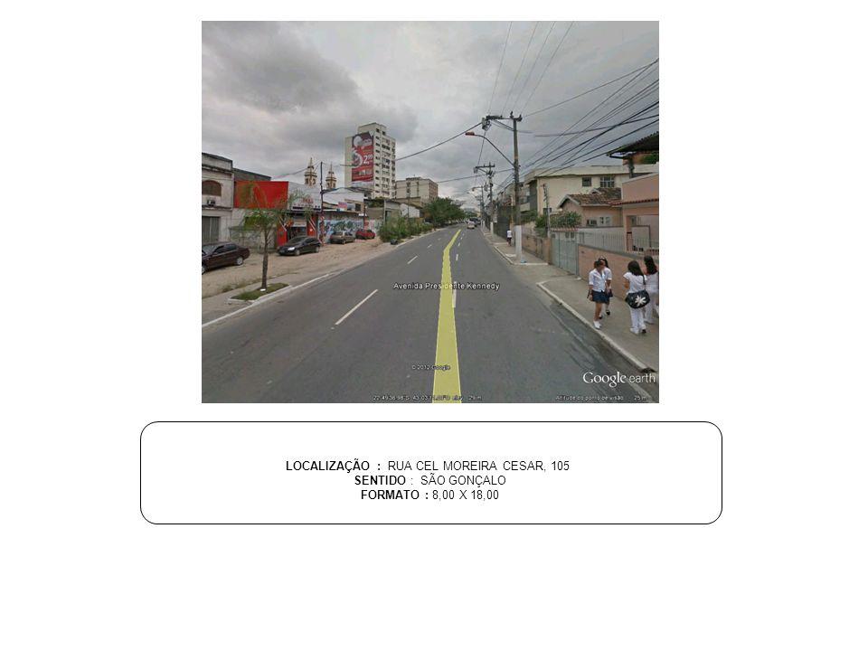 LOCALIZAÇÃO : RUA CEL MOREIRA CESAR, 105