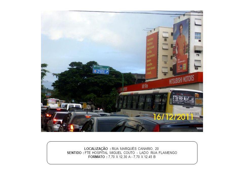 LOCALIZAÇÃO : RUA MARQUËS CANARIO, 20