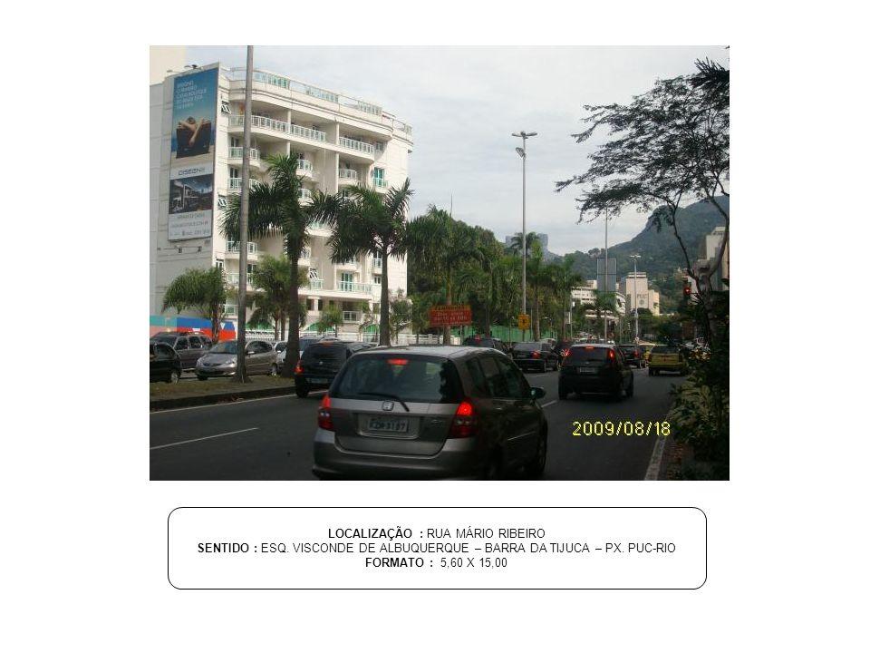 LOCALIZAÇÃO : RUA MÁRIO RIBEIRO