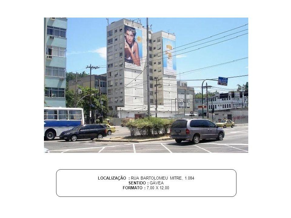LOCALIZAÇÃO : RUA BARTOLOMEU MITRE, 1.084