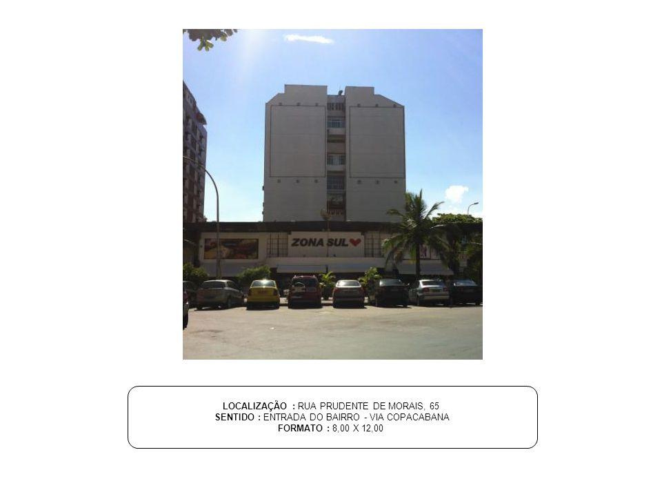 LOCALIZAÇÃO : RUA PRUDENTE DE MORAIS, 65