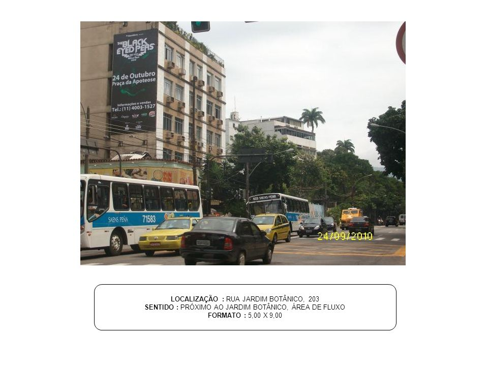 LOCALIZAÇÃO : RUA JARDIM BOTÂNICO, 203