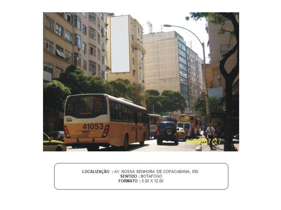 LOCALIZAÇÃO : AV. NOSSA SENHORA DE COPACABANA, 950