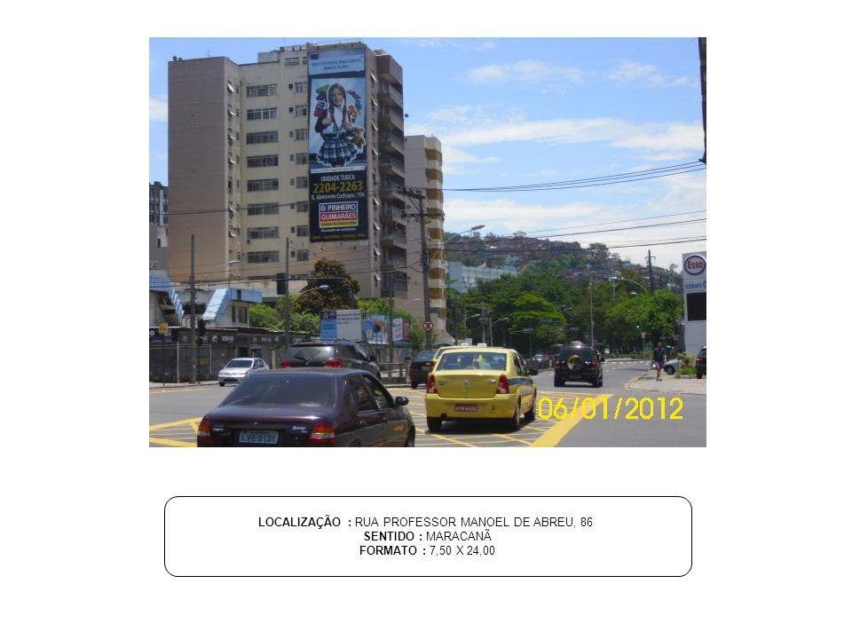 LOCALIZAÇÃO : RUA PROFESSOR MANOEL DE ABREU, 86