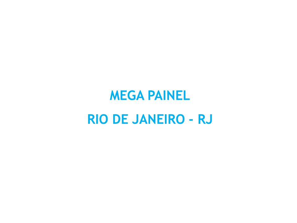 MEGA PAINEL RIO DE JANEIRO - RJ