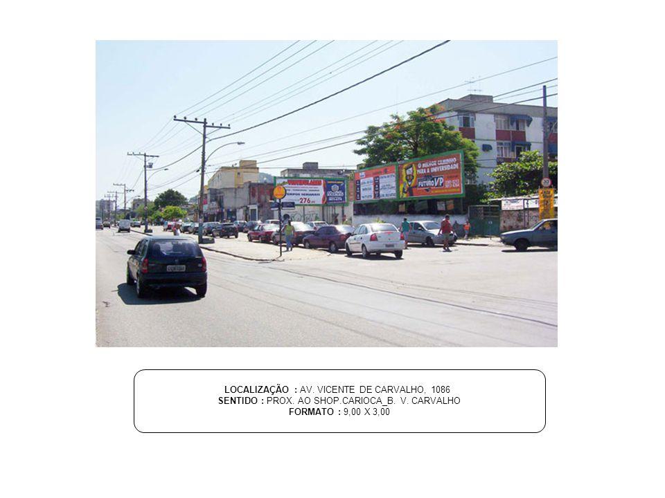 LOCALIZAÇÃO : AV. VICENTE DE CARVALHO, 1086