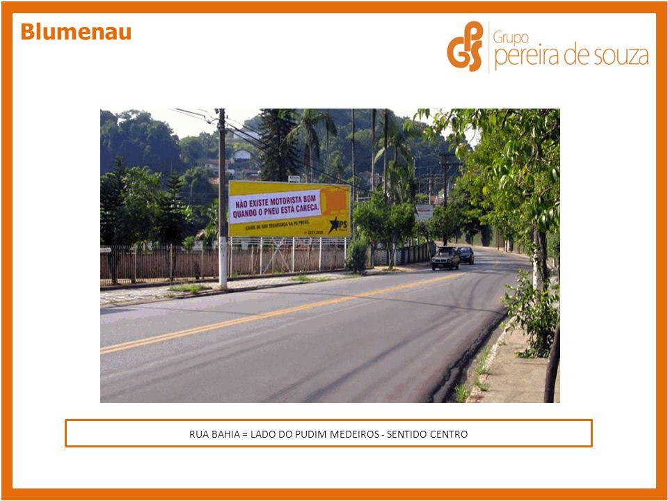 Blumenau RUA BAHIA = LADO DO PUDIM MEDEIROS - SENTIDO CENTRO