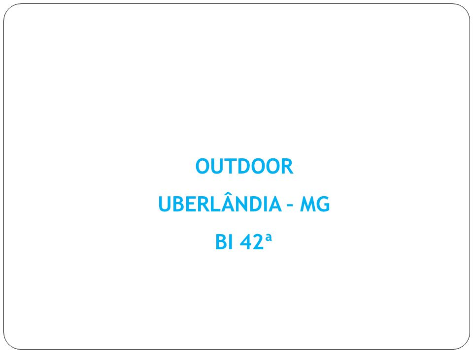 OUTDOOR UBERLÂNDIA – MG BI 42ª
