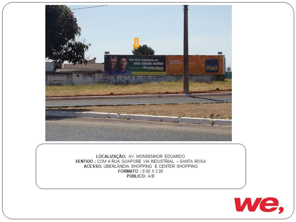 LOCALIZAÇÃO: AV. MONSENHOR EDUARDO
