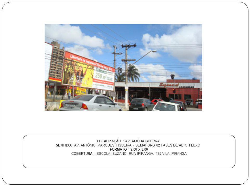 LOCALIZAÇÃO : AV. AMÉLIA GUERRA
