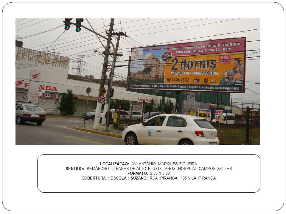 LOCALIZAÇÃO: AV. ANTÔNIO MARQUES FIGUEIRA