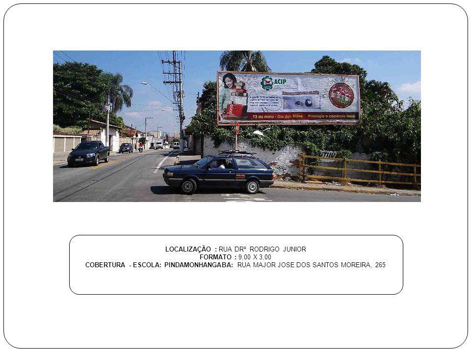 LOCALIZAÇÃO : RUA DRº RODRIGO JUNIOR