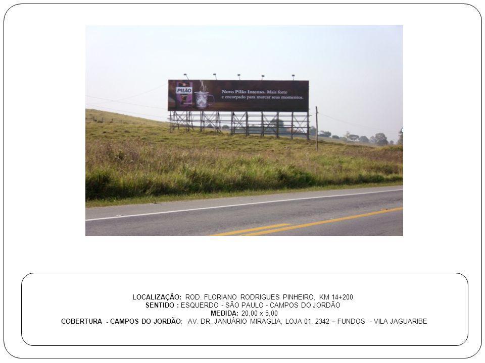 LOCALIZAÇÃO: ROD. FLORIANO RODRIGUES PINHEIRO, KM 14+200