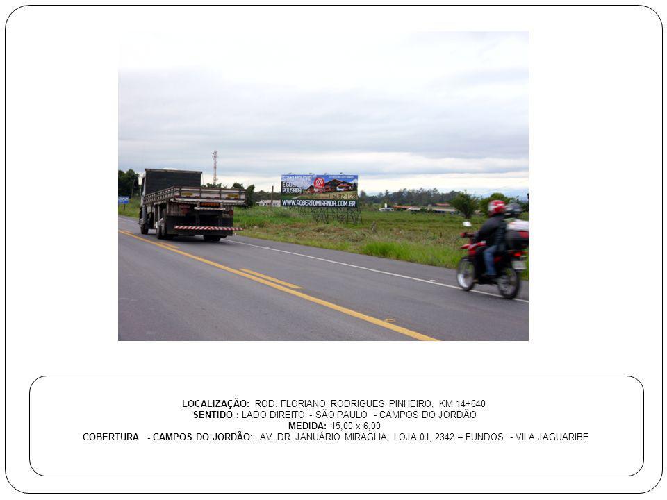 LOCALIZAÇÃO: ROD. FLORIANO RODRIGUES PINHEIRO, KM 14+640
